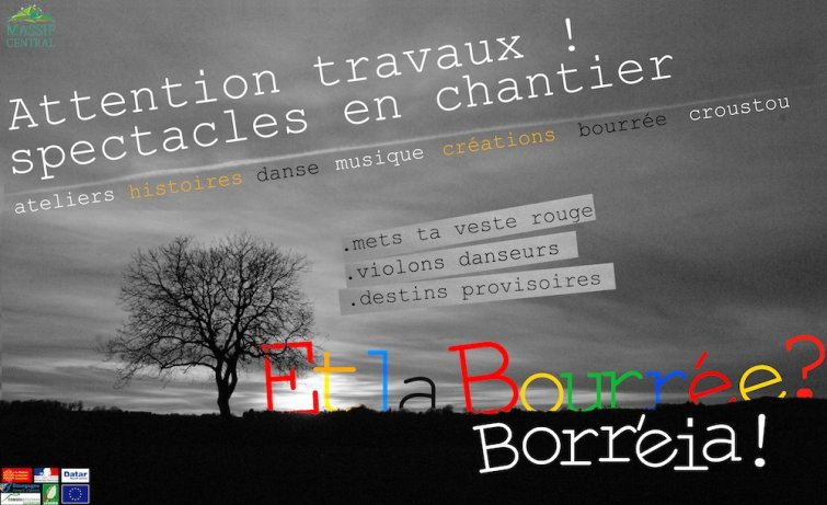Visuel de ''Et la bourrée ? Borréia !'' - Attention travaux ! Spectacles en chantier